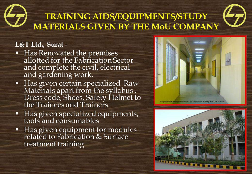 TRAINING AIDS/EQUIPMENTS/STUDY MATERIALS GIVEN BY THE MoU COMPANY L&T Ltd., Surat - Has Renovated the premises allotted for the Fabrication Sector and