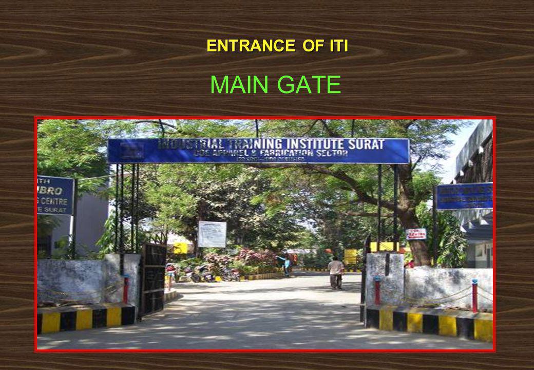 MAIN GATE ENTRANCE OF ITI
