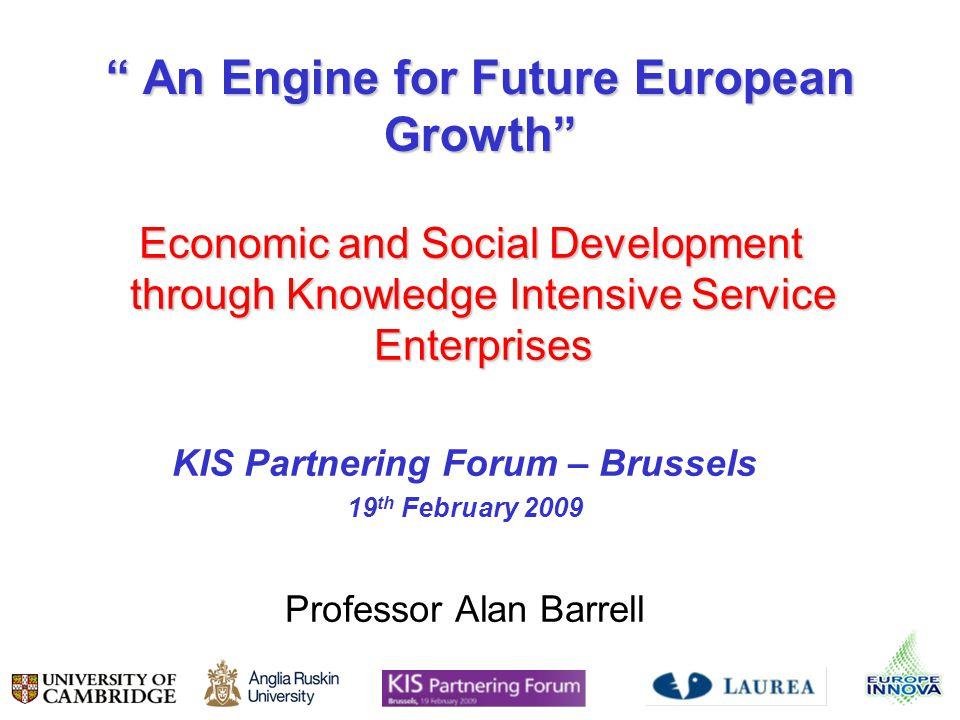 An Engine for Future European Growth An Engine for Future European Growth Economic and Social Development through Knowledge Intensive Service Enterpri