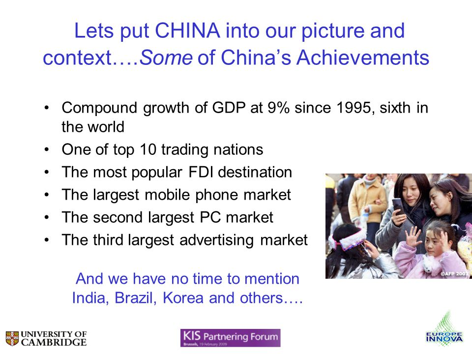 Lets put CHINA into our picture and context….Some of Chinas Achievements Compound growth of GDP at 9% since 1995, sixth in the world One of top 10 tra
