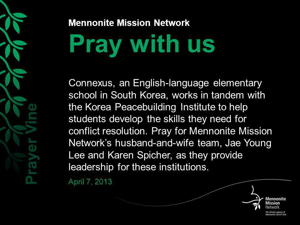 Mennonite Mission Network Pray with us Connexus, an English-language elementary school in South Korea, works in tandem with the Korea Peacebuilding Institute to help students develop the skills they need for conflict resolution.