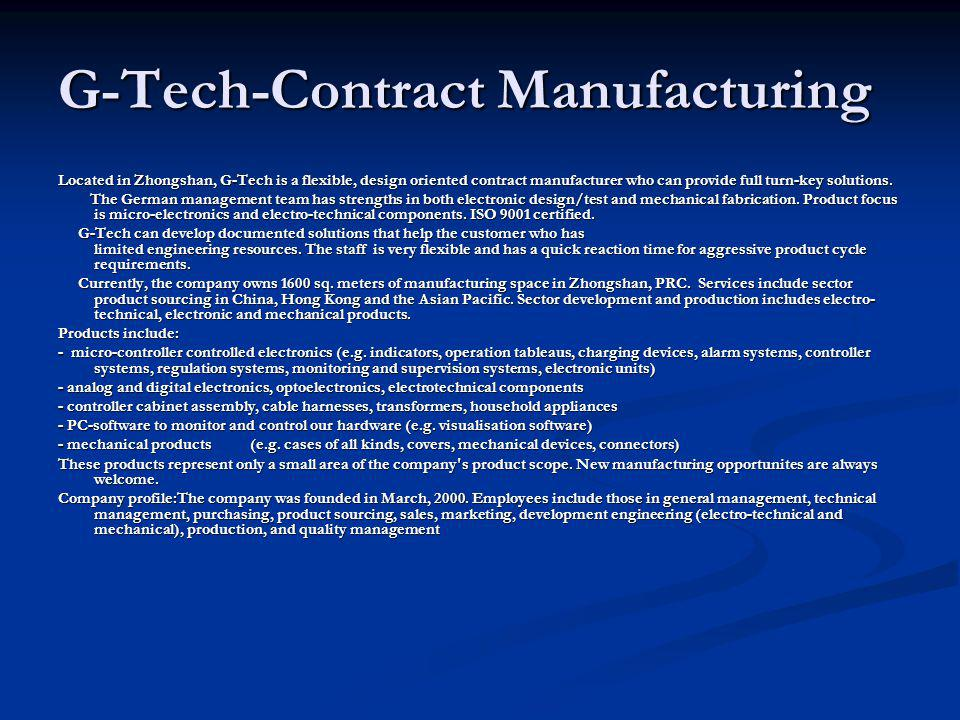 G-Tech-Contract Manufacturing Located in Zhongshan, G-Tech is a flexible, design oriented contract manufacturer who can provide full turn-key solutions.