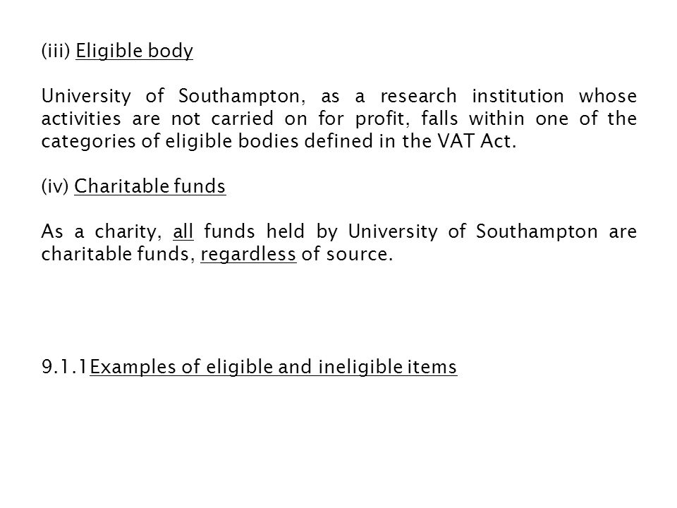 (iii) Eligible body University of Southampton, as a research institution whose activities are not carried on for profit, falls within one of the categ
