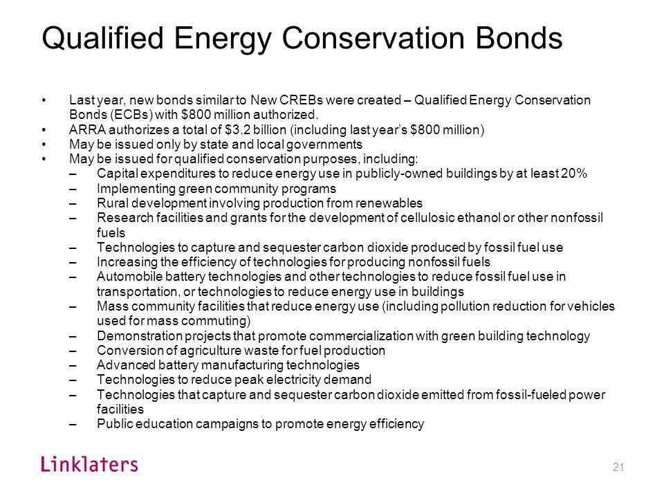 21 Qualified Energy Conservation Bonds Last year, new bonds similar to New CREBs were created – Qualified Energy Conservation Bonds (ECBs) with $800 m