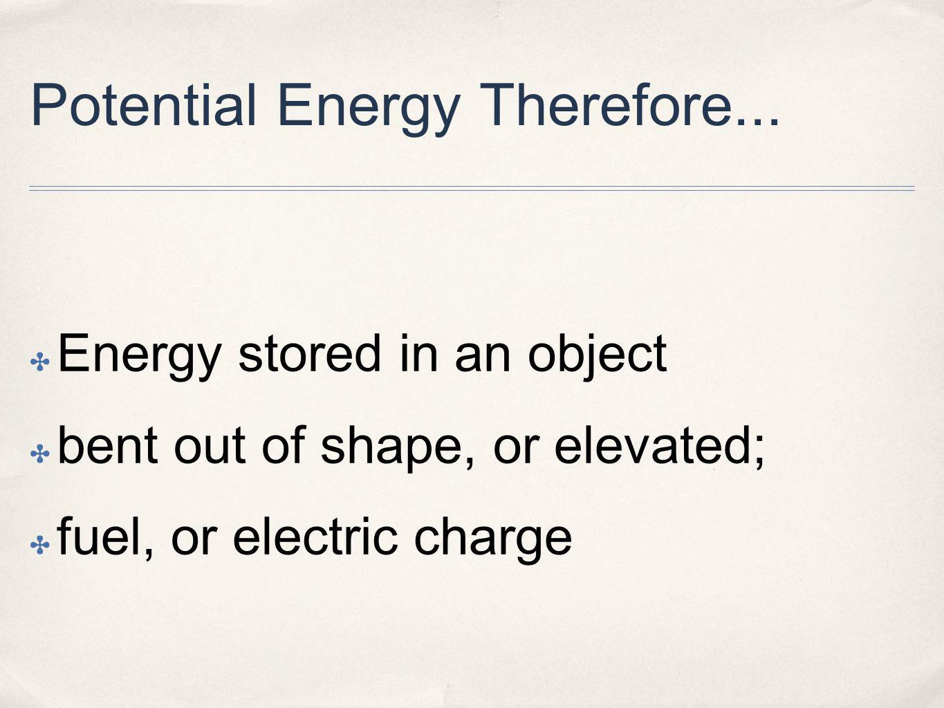 Potential Energy Therefore...