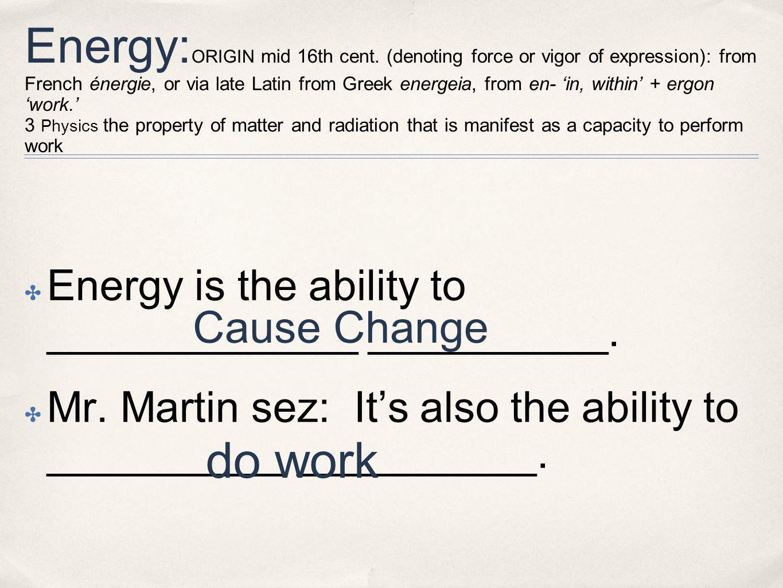 Energy: ORIGIN mid 16th cent.