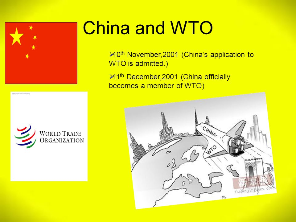China and WTO 10 th November,2001 (Chinas application to WTO is admitted.) 11 th December,2001 (China officially becomes a member of WTO)