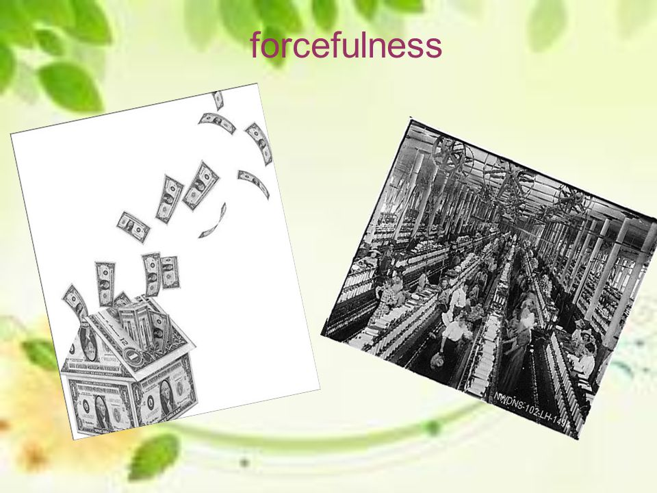 forcefulness