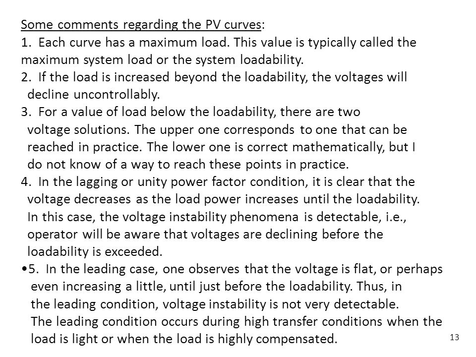13 Some comments regarding the PV curves: 1. Each curve has a maximum load. This value is typically called the maximum system load or the system loada