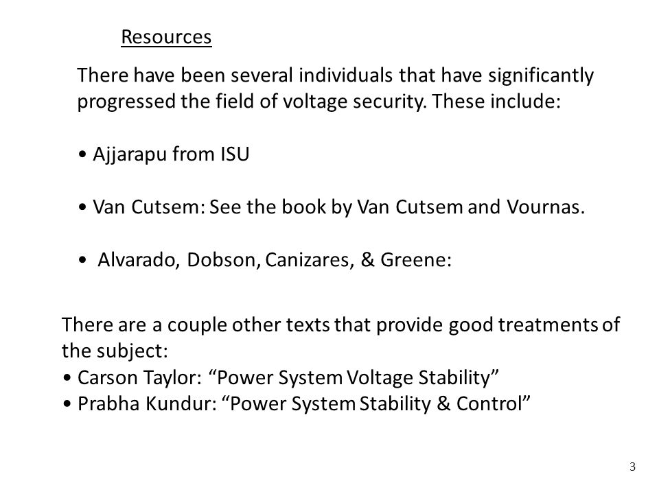 4 Our treatment of voltage security will proceed as follows: Voltage instability in a simple system Voltage instability in a large system Brief treatment of bifurcation analysis Continuation power flow (path following) methods Sensitivity methods