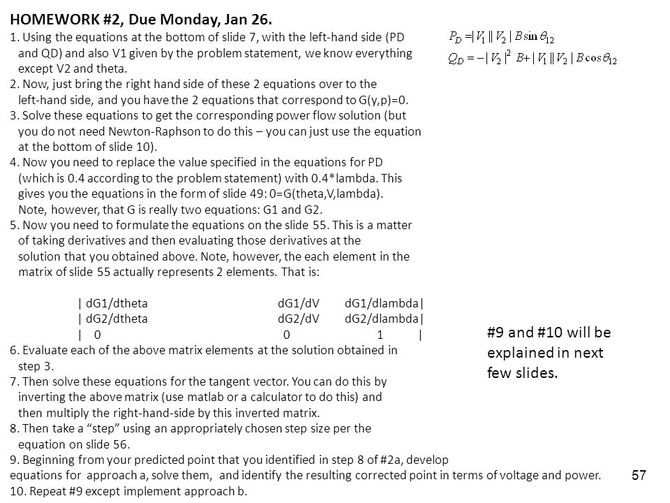 57 HOMEWORK #2, Due Monday, Jan 26. 1. Using the equations at the bottom of slide 7, with the left-hand side (PD and QD) and also V1 given by the prob