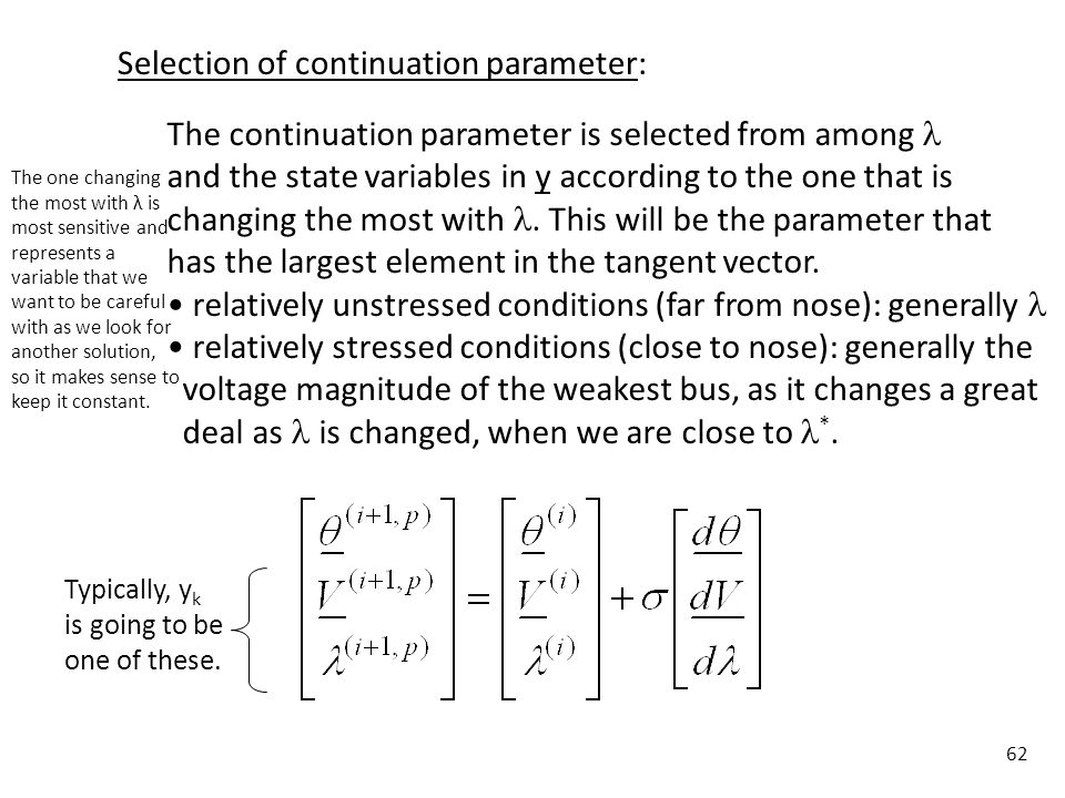 62 Selection of continuation parameter: Typically, y k is going to be one of these. The continuation parameter is selected from among and the state va