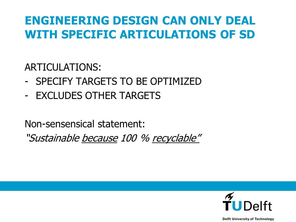 ENGINEERING DESIGN CAN ONLY DEAL WITH SPECIFIC ARTICULATIONS OF SD ARTICULATIONS: -SPECIFY TARGETS TO BE OPTIMIZED -EXCLUDES OTHER TARGETS Non-sensens