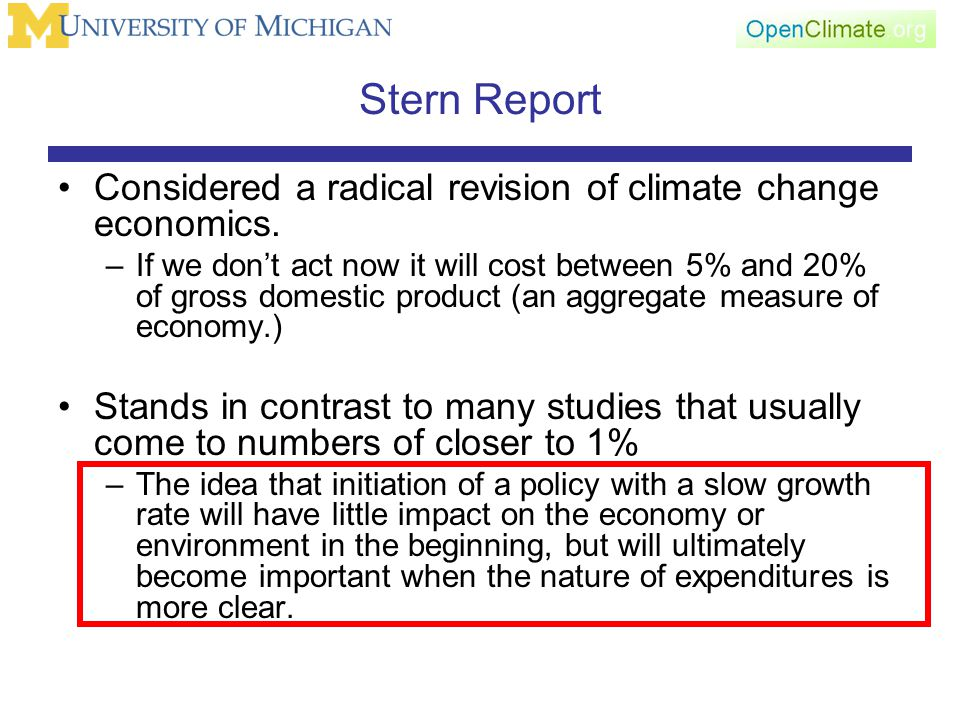 Stern Report Considered a radical revision of climate change economics.