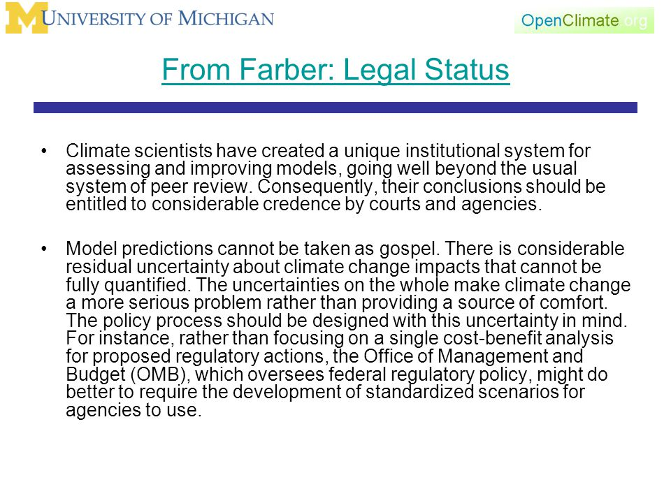 From Farber: Legal Status Climate scientists have created a unique institutional system for assessing and improving models, going well beyond the usual system of peer review.