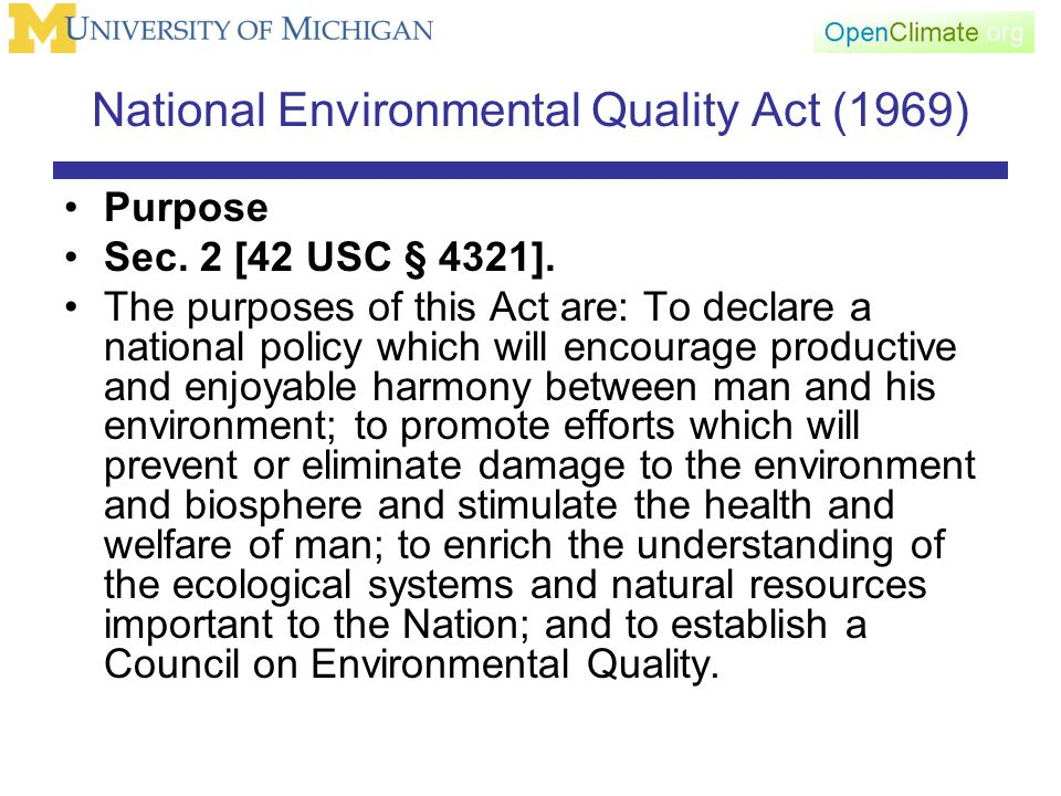 National Environmental Quality Act (1969) Purpose Sec.