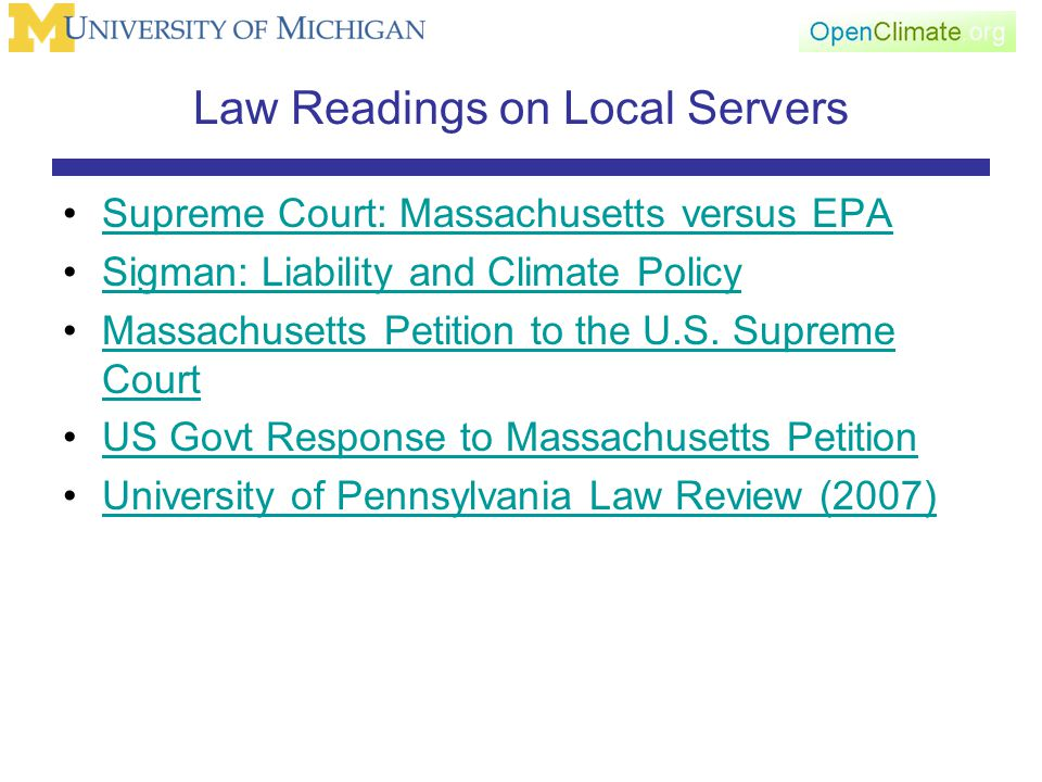 Law Readings on Local Servers Supreme Court: Massachusetts versus EPA Sigman: Liability and Climate Policy Massachusetts Petition to the U.S.