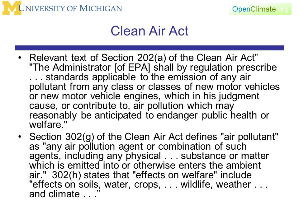 Clean Air Act Relevant text of Section 202(a) of the Clean Air Act The Administrator [of EPA] shall by regulation prescribe...