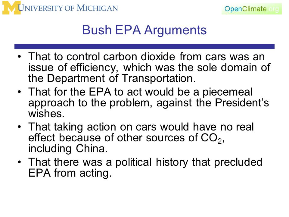 Bush EPA Arguments That to control carbon dioxide from cars was an issue of efficiency, which was the sole domain of the Department of Transportation.