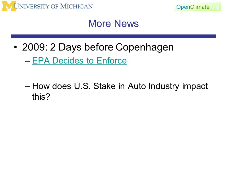 More News 2009: 2 Days before Copenhagen –EPA Decides to EnforceEPA Decides to Enforce –How does U.S.