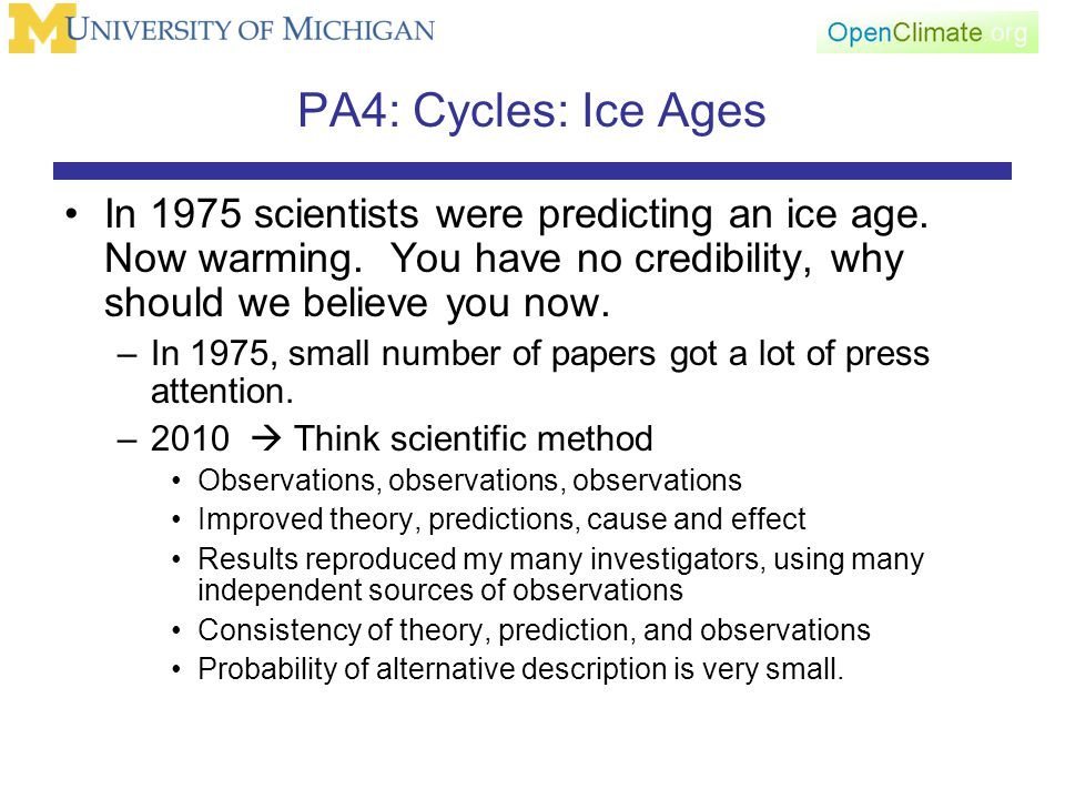 PA4: Cycles: Ice Ages In 1975 scientists were predicting an ice age.