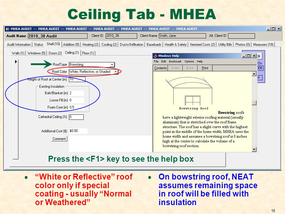 18 Ceiling Tab - MHEA White or Reflective roof color only if special coating - usually Normal or Weathered On bowstring roof, NEAT assumes remaining space in roof will be filled with insulation Press the key to see the help box