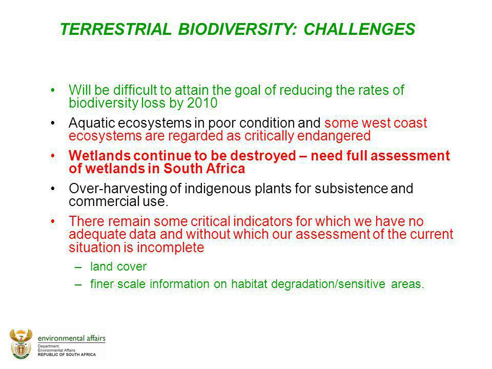 Will be difficult to attain the goal of reducing the rates of biodiversity loss by 2010 Aquatic ecosystems in poor condition and some west coast ecosy