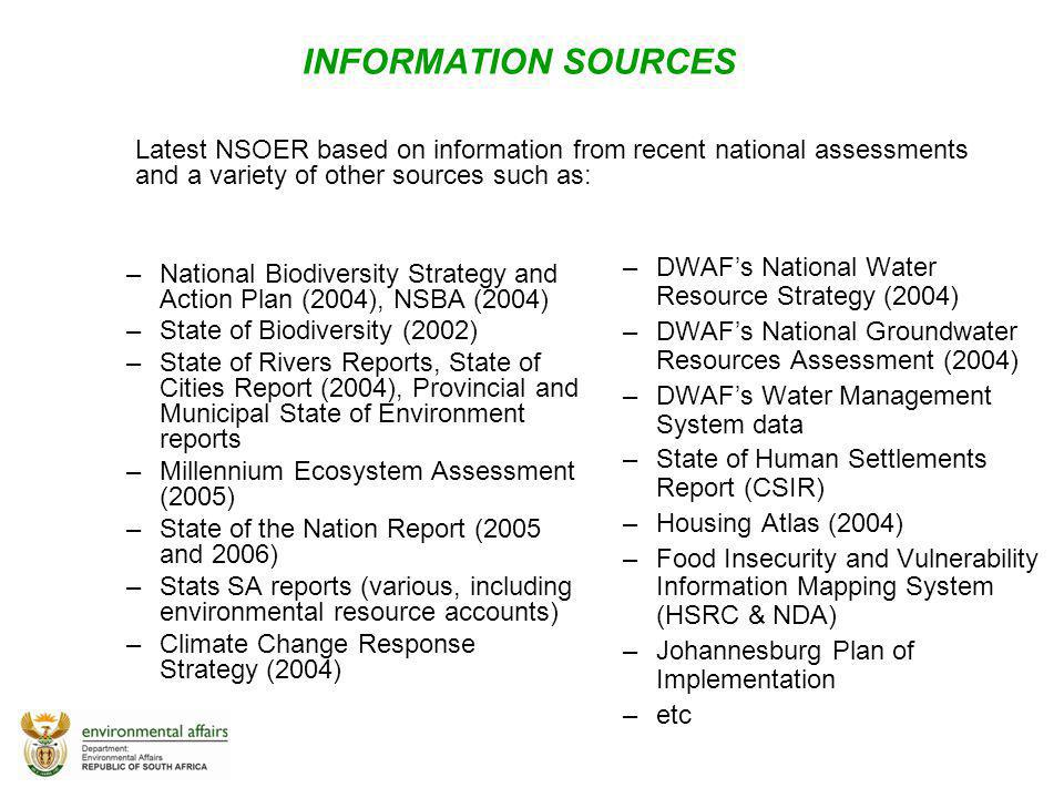 INFORMATION SOURCES –National Biodiversity Strategy and Action Plan (2004), NSBA (2004) –State of Biodiversity (2002) –State of Rivers Reports, State