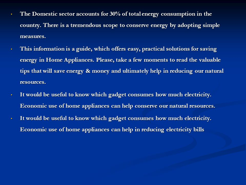 The Domestic sector accounts for 30% of total energy consumption in the country.