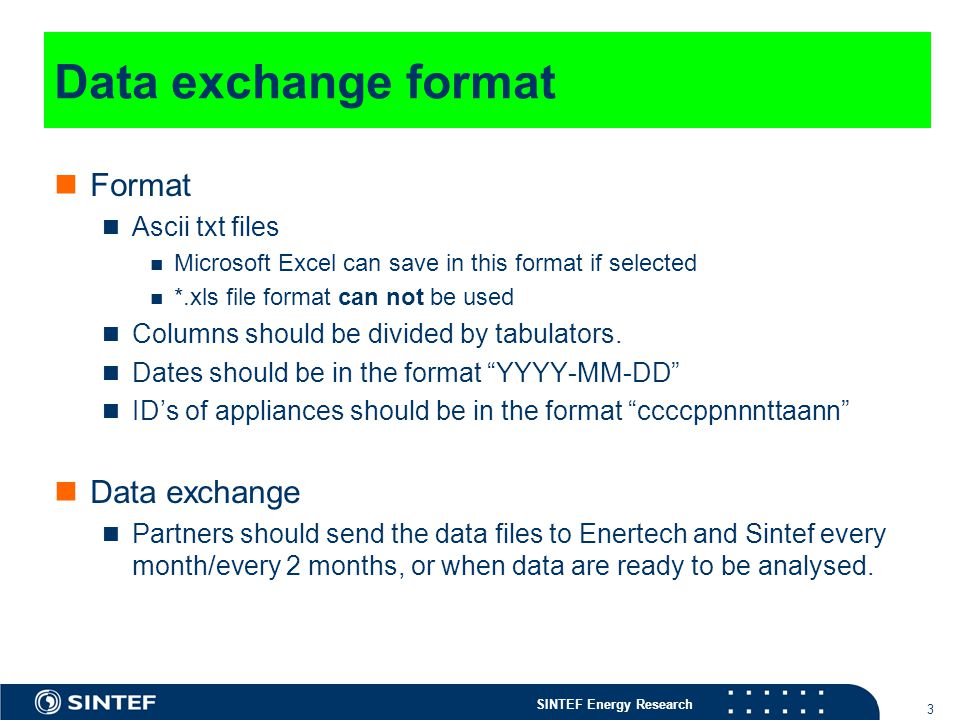 SINTEF Energy Research 3 Data exchange format Format Ascii txt files Microsoft Excel can save in this format if selected *.xls file format can not be