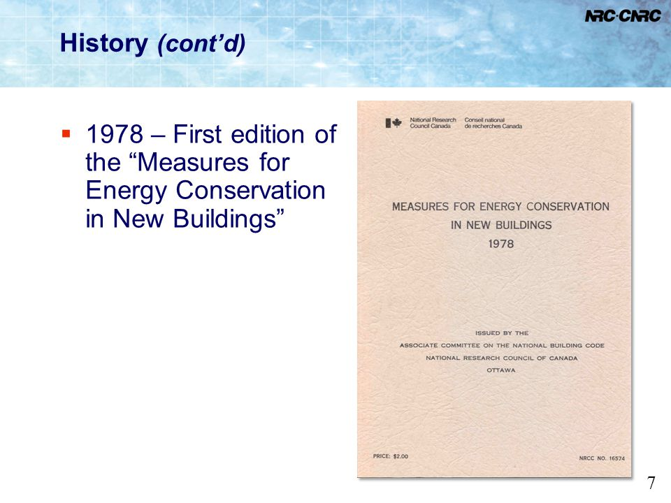 7 History (contd) 1978 – First edition of the Measures for Energy Conservation in New Buildings
