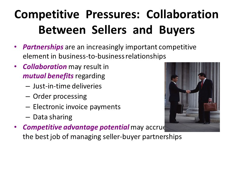 Partnerships are an increasingly important competitive element in business-to-business relationships Collaboration may result in mutual benefits regar