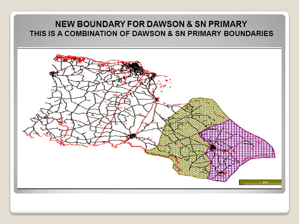 NEW BOUNDARY FOR DAWSON & SN PRIMARY THIS IS A COMBINATION OF DAWSON & SN PRIMARY BOUNDARIES