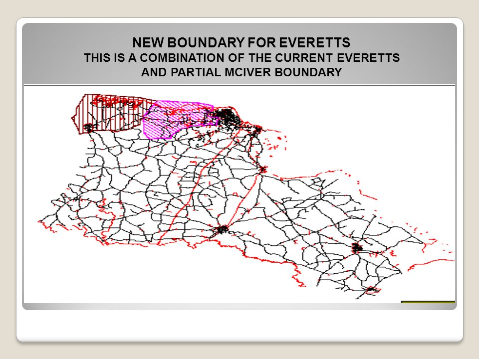 NEW BOUNDARY FOR EVERETTS THIS IS A COMBINATION OF THE CURRENT EVERETTS AND PARTIAL MCIVER BOUNDARY