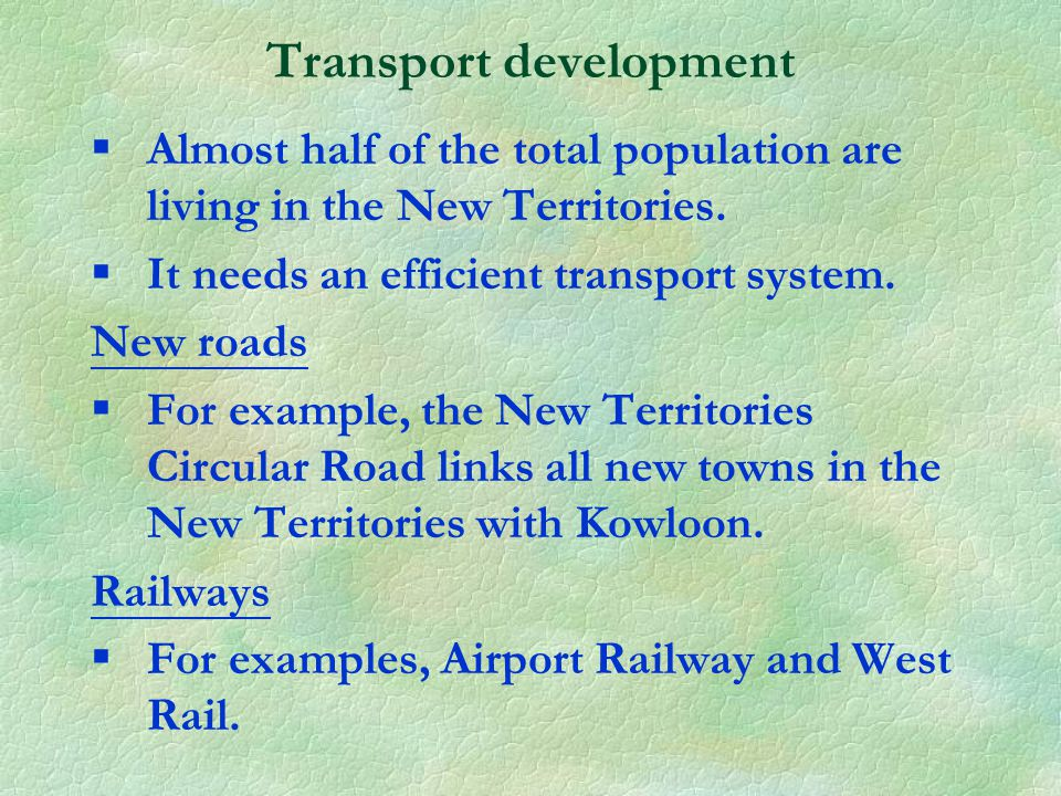 Transport development §Almost half of the total population are living in the New Territories.
