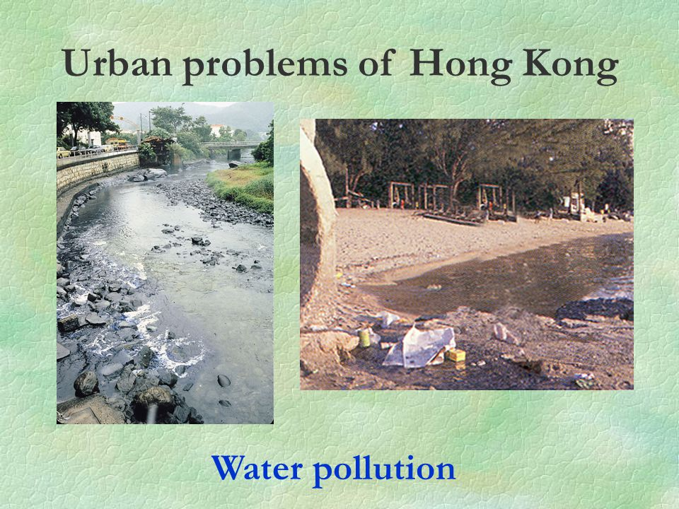 Urban problems of Hong Kong Water pollution