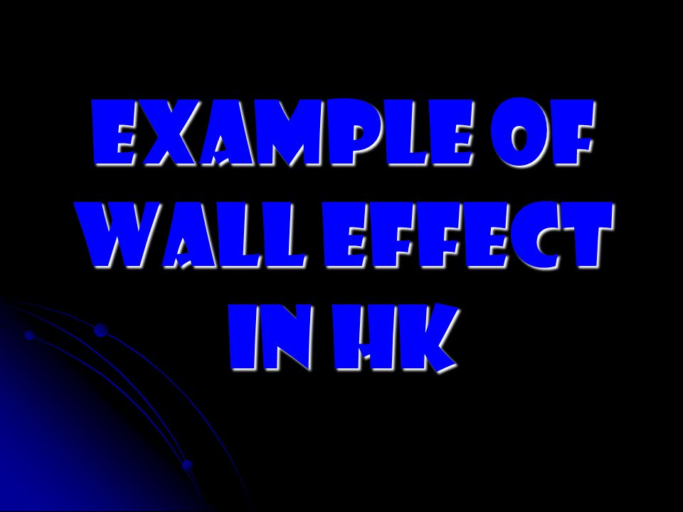 Example of wall effect in HK
