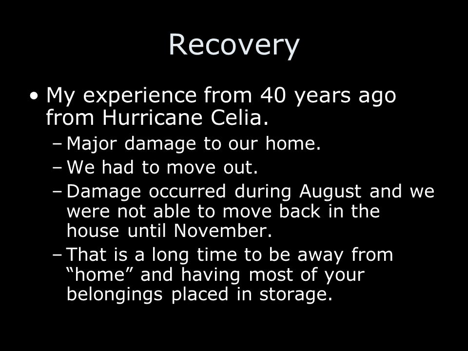 Recovery My experience from 40 years ago from Hurricane Celia.