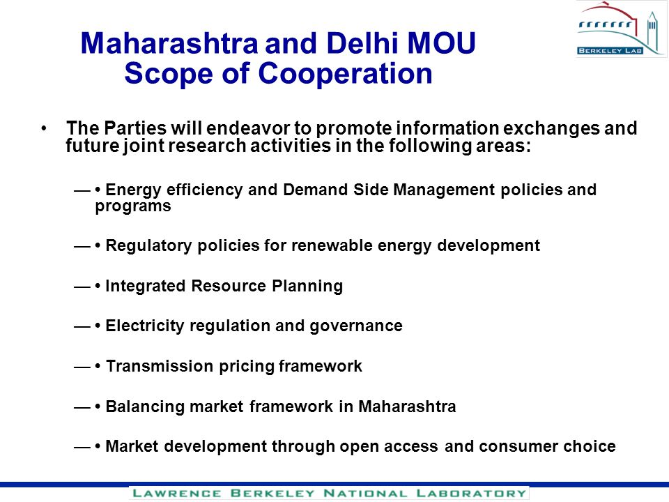Maharashtra and Delhi MOU Scope of Cooperation The Parties will endeavor to promote information exchanges and future joint research activities in the