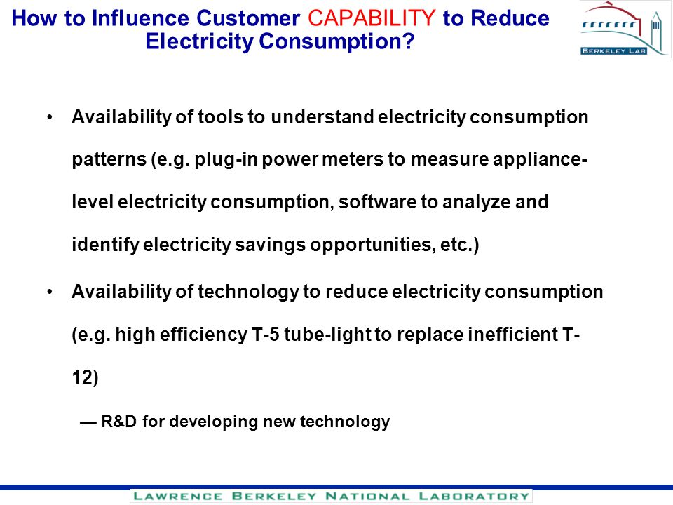 How to Influence Customer CAPABILITY to Reduce Electricity Consumption? Availability of tools to understand electricity consumption patterns (e.g. plu