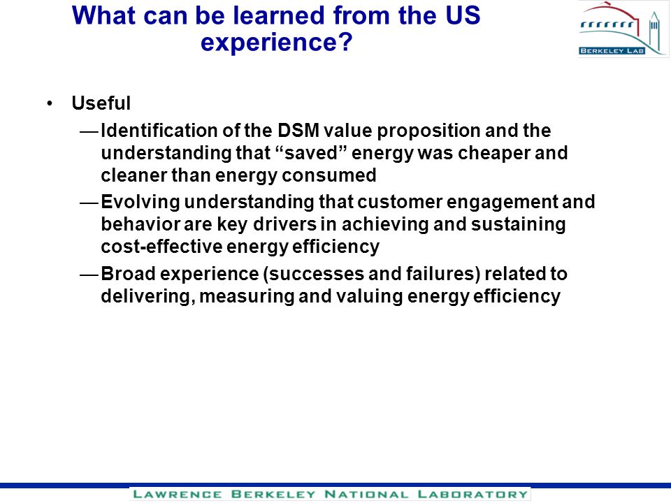 What can be learned from the US experience? Useful Identification of the DSM value proposition and the understanding that saved energy was cheaper and