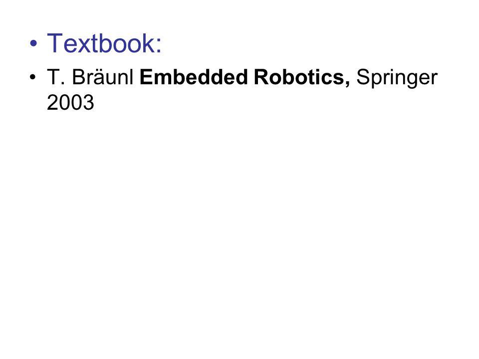 Textbook: T. Bräunl Embedded Robotics, Springer 2003