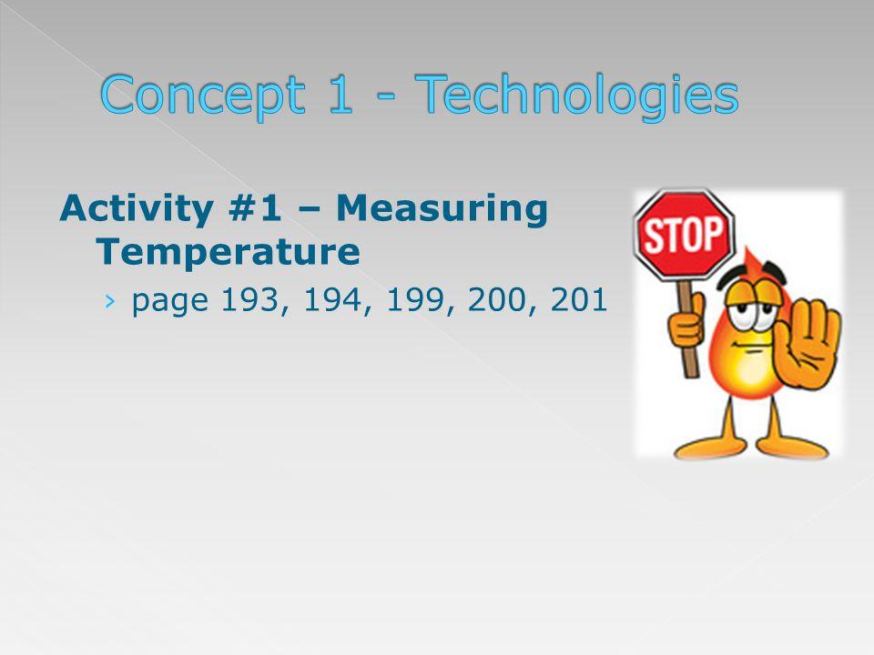 Activity #1 – Measuring Temperature page 193, 194, 199, 200, 201