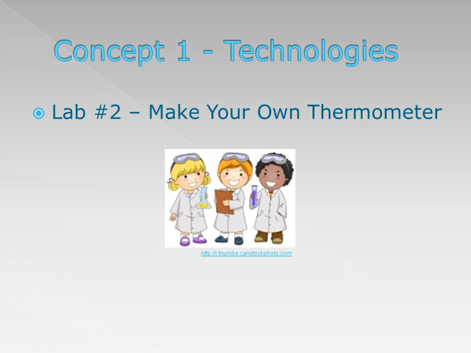 Lab #2 – Make Your Own Thermometer http://l.thumbs.canstockphoto.com