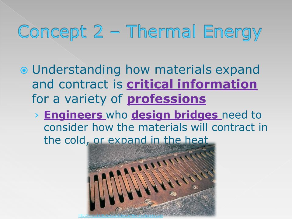 Understanding how materials expand and contract is critical information for a variety of professions Engineers who design bridges need to consider how