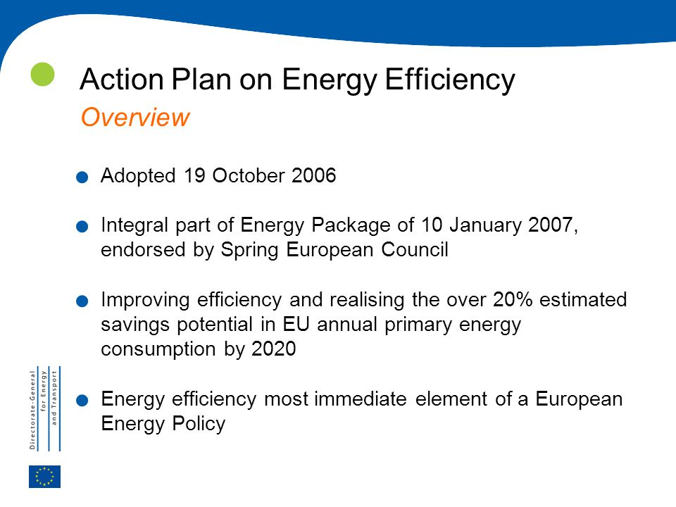 Action Plan on Energy Efficiency Overview.Adopted 19 October 2006.