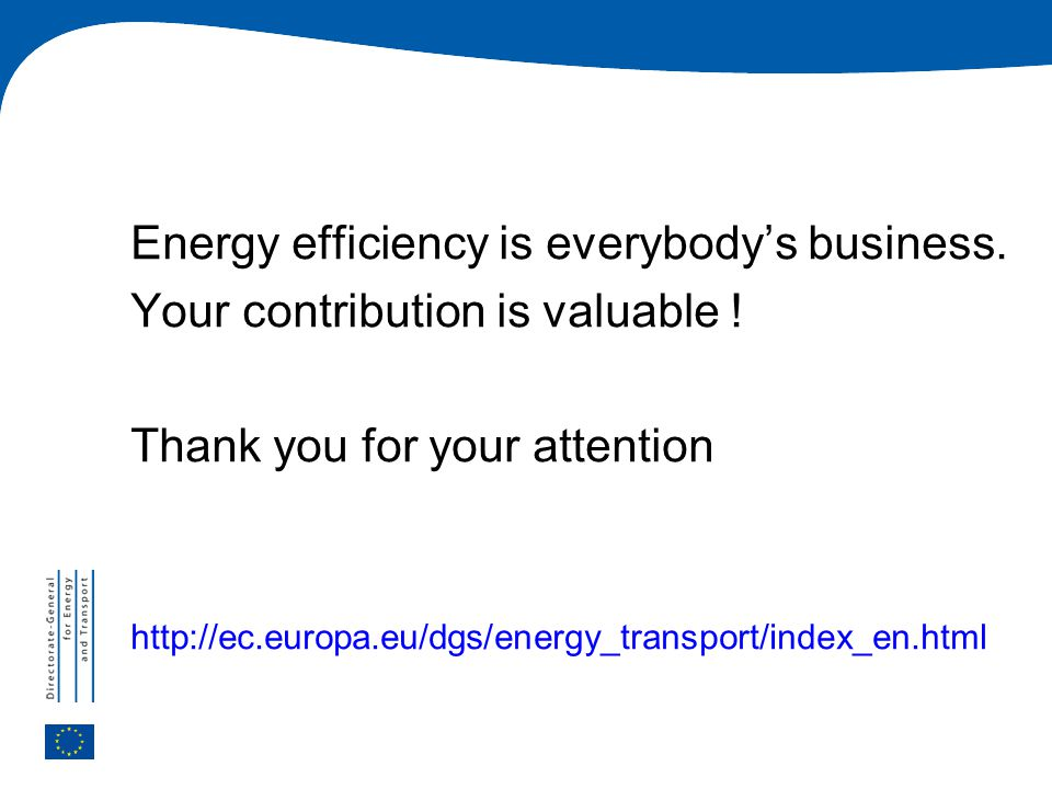 Energy efficiency is everybodys business. Your contribution is valuable .