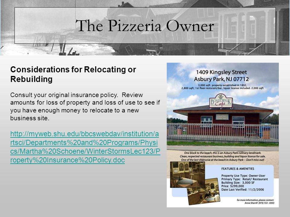 The Pizzeria Owner Consult your original insurance policy.