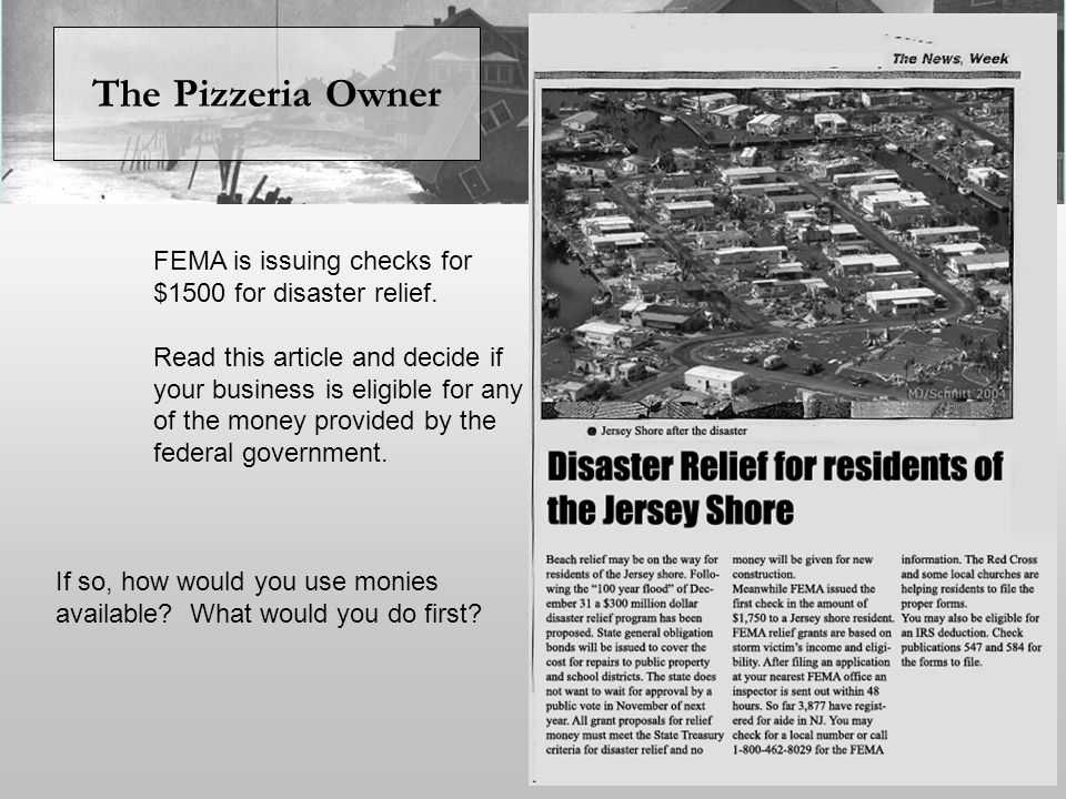 The Pizzeria Owner FEMA is issuing checks for $1500 for disaster relief.