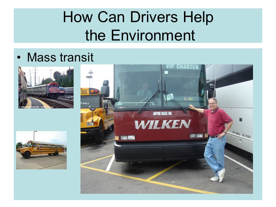 Environmental Concerns Exhaust Gases –Carbon Dioxide Greenhouse effect –Carbon Monoxide can cause drowsiness and death –CFCs older cars used Freon for air conditioners